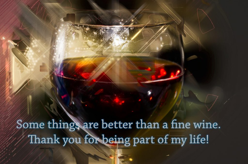 better than wine you as part of my life